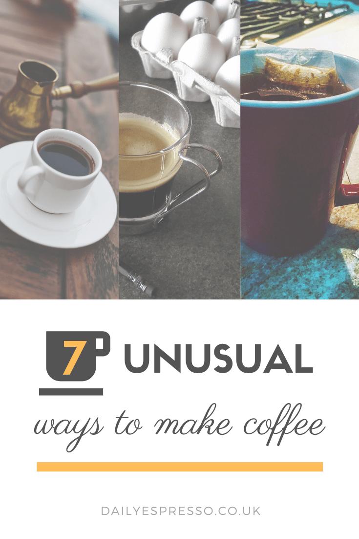 7 Unusual Ways To Make A Coffee