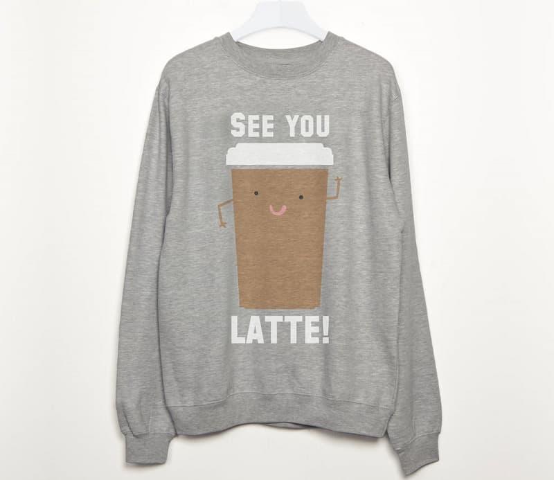 See You Latte Womens Slogan Sweatshirt