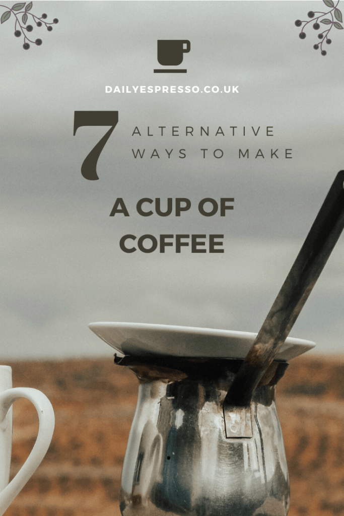 Unusual Ways To Make A Cup Of Coffee