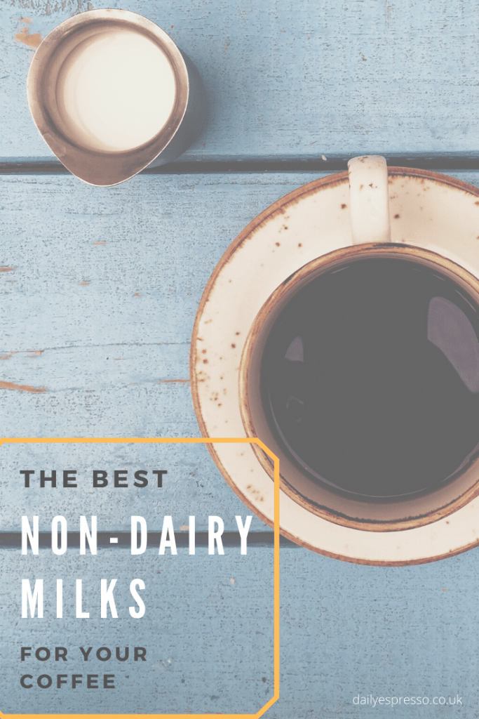 The best non dairy milks for your coffee