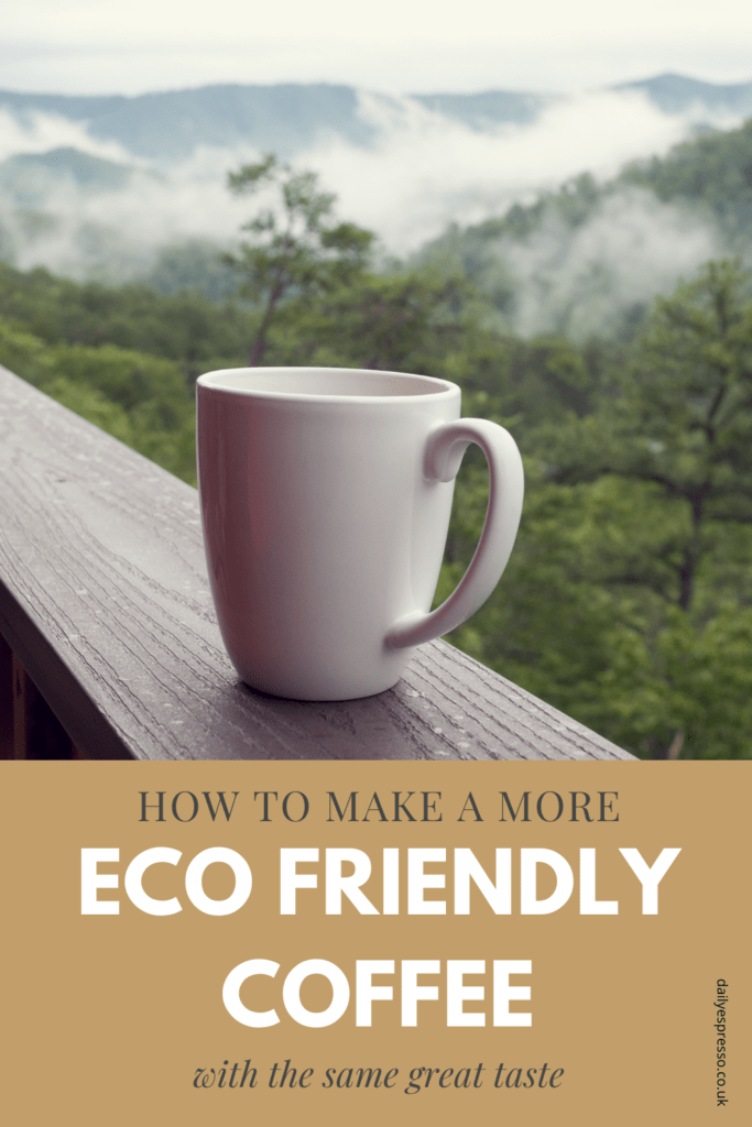 How To Make A More Eco Friendly Coffee