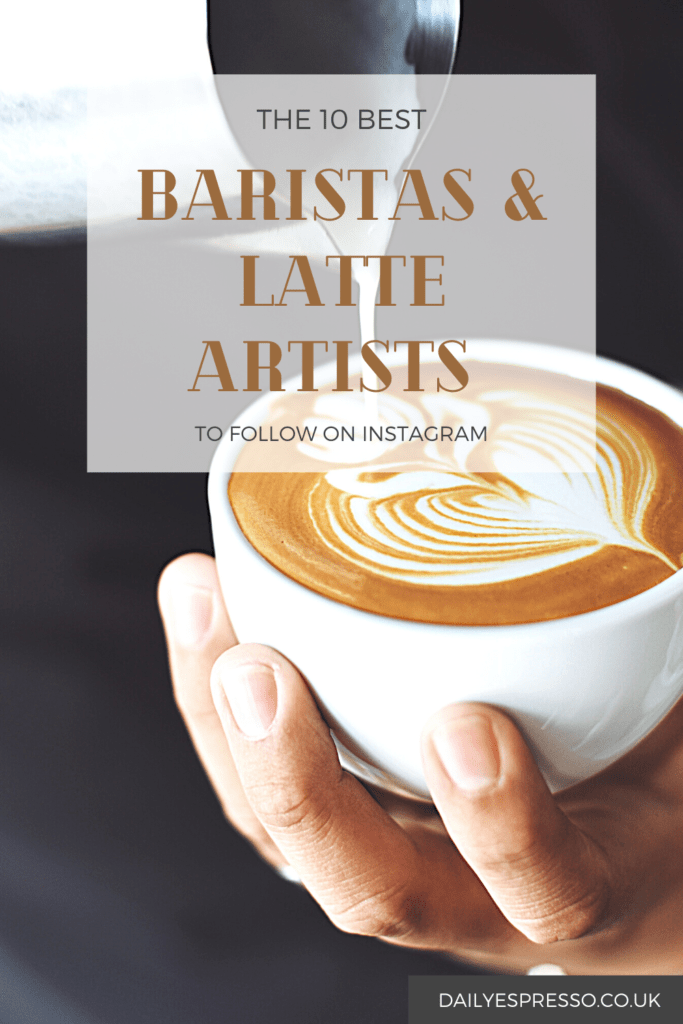 The 10 Best Baristas & Latte Artists To Follow on Instagram