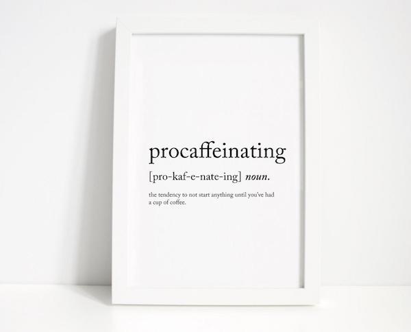 Procaffeinating Definition Printable Wall Print