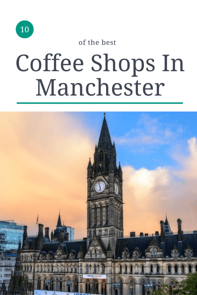 10 best coffee in manchester