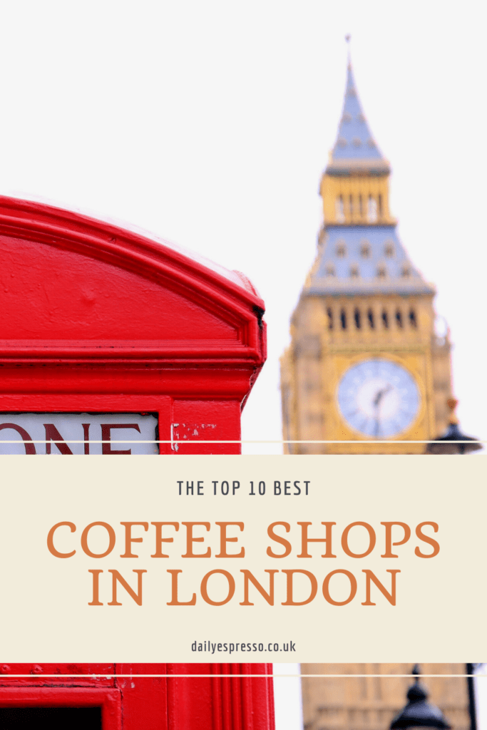 The Top 10 Best Coffee Shops London