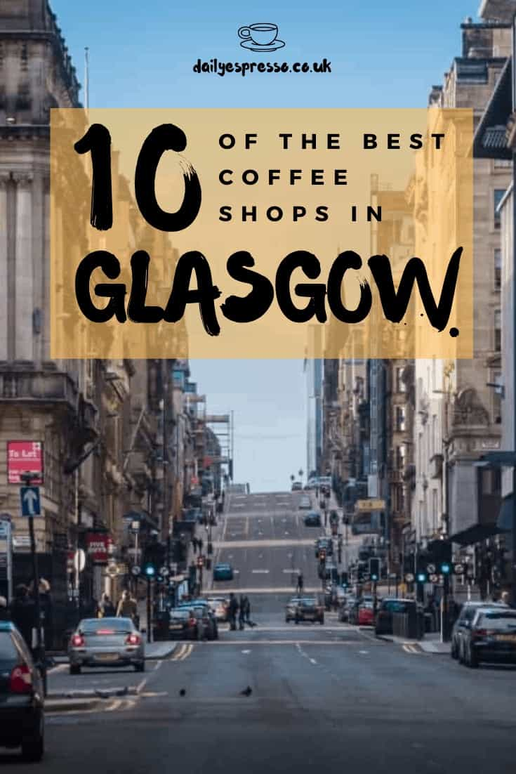 10 of the best glasgow coffee shops